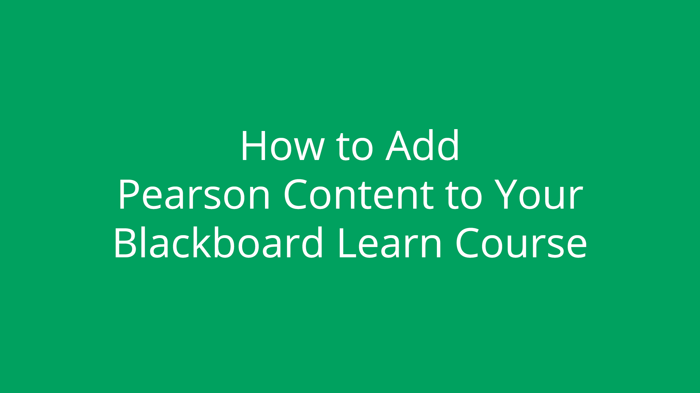 How To Add Pearson Content to your Blackboard Learn Course